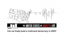 United States of Anxiety: Building a Multiracial Democracy in 2020 promotional image